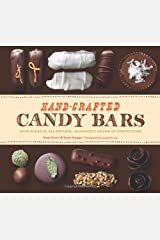 Hand-Crafted Candy Bars: From-Scratch, All-Natural, Gloriously Grown-Up Confections Hardcover