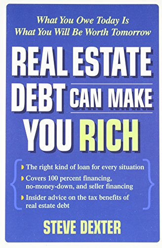Real Estate Debt Can Make You Rich: What You Owe Today Is What You Will Be Worth Tomorrow by McGraw-Hill