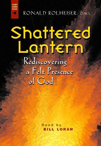 Shattered Lantern: Rediscovering a Felt Presence of God ...