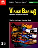 img - for Microsoft Visual Basic 6: Introductory Concepts and Techniques (Shelly Cashman Series) book / textbook / text book