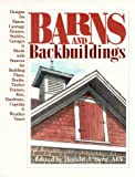 img - for Barns and Backbuildings: Designs for Barns, Carriage Houses, Stables, Garages & Sheds with Sources for Building Plans, Books, Timber Frames, Kits, Hardware, Cupolas & Weather Vanes book / textbook / text book