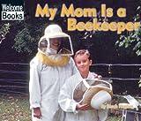 My Mom Is a Beekeeper, Sarah Hughes, 0516295772