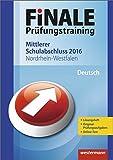 Finale - Prüfungstraining Mittlerer Schulabschluss Nordrhein-Westfalen: Arbeitsheft Deutsch 2016 mit Lösungsheft