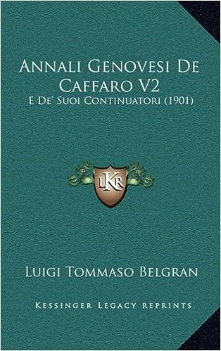 Annali Genovesi de Caffaro V2: E de' Suoi Continuatori (1901)
