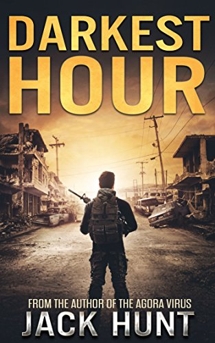 Darkest Hour: A Post-Apocalyptic EMP Survival Thriller by [Hunt, Jack]