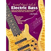 Essential Advanced Scales for Electric Bass: Modes of the Melodic Minor, Harmonic Minor, Diminished, Whole-Tone, and Blues Scales