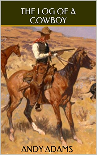 The Log of a Cowboy: Two Classic Westerns