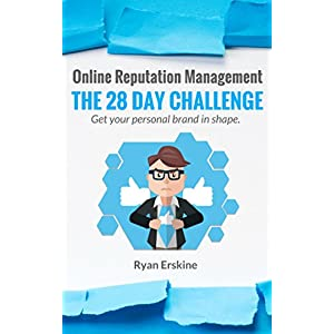 The 28 Day Challenge: Online Reputation Management