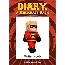 Minecraft Books: Diary of a Minecraft Dash (An Unofficial Minecraft Story)