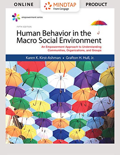 MindTap Social Work for Kirst-Ashman/Hull's Empowerment Series: Human Behavior in the Macro Social Environment, 5th Edition , 1 term (6 months) [Online Code] by Cengage Learning