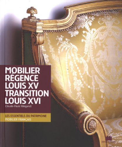Mobilier Régence Louis XV transition Louis XVI (French (Louis Xv Antique Furniture)