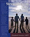 Strengthening Your Stepfamily, LMFT Elizabeth Einstein, 1884944132