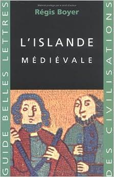 L'Islande Medievale (Guides Belles Lettres Des Civilisations)
