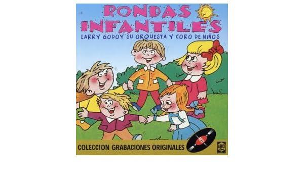 Larry Y Su Orquesta Y Coros De Ninos Godoy - Rondas Infantiles - Amazon.com Music