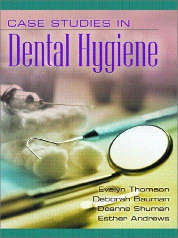 Case Studies in Dental Hygiene (Case Studies In Dental Hygiene 3rd Edition)