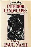 Interior Landscapes a Life of Paul Nash