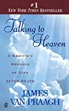 Talking to Heaven: A Medium's Message of Life After