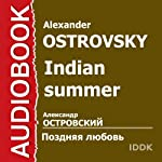 Indian Summer [Russian Edition]   Alexander Ostrovsky