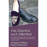 Von Zillerthal nach Zillerthal: Der Weg der Zillertaler Protestanten von Tyrol nach Preussisch-Schlesien im Jahr 1837