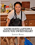 Gates Have Laptops I Have You Sweetheart, Lovey Banh, 1501052691