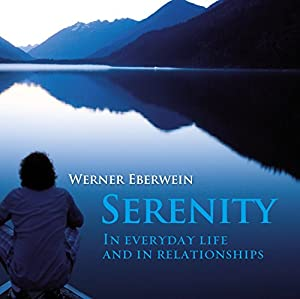 Serenity: In everyday life and in relationships Hörbuch