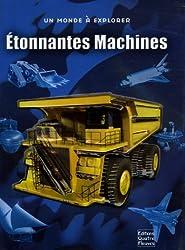 Etonnantes Machines : Plongez dans l'incroyable univers des machines d'hier et d'aujourd'hui !
