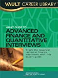 Vault Guide to Advanced Finance and Quantitative Interviews, Jennifer Voitle, 1581311729