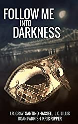 Follow Me Into Darkness: Five Tales of Carnivale Romance