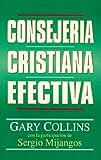 Consejería cristiana efectiva (Spanish Edition)