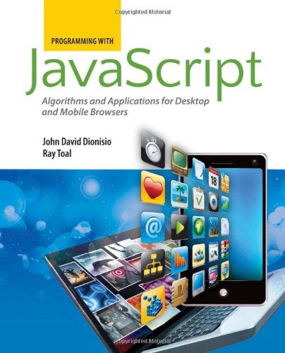 Programming with JavaScript: Algorithms and Applications for Desktop and Mobile Browsers by Brand: Jones Bartlett Learning