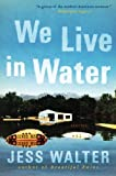 Book cover from We Live in Water: Stories by Jess Walter