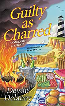 Guilty as Charred (A Cook-Off Mystery Book 3) by [Delaney, Devon]