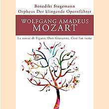 Wolfgang Amadeus Mozart: Le nozze di Figaro, Don Giovanni, Così fan tutte (Orpheus - Der klingende Opernführer) Hörbuch von Benedikt Stegemann Gesprochen von: Peter Lerchbaumer