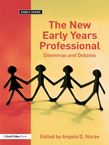 The New Early Years Professional: Dilemmas and Debates Pdf
