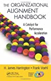 img - for The Organizational Alignment Handbook: A Catalyst for Performance Acceleration (Management Handbooks for Results) book / textbook / text book