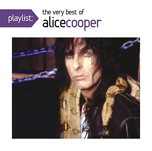 Alice Cooper - Playlist:  The Very Best Of Alice Cooper - Zortam Music
