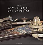 img - for The Mystique of Opium by Jean-Francois Hubert (2004-11-25) book / textbook / text book