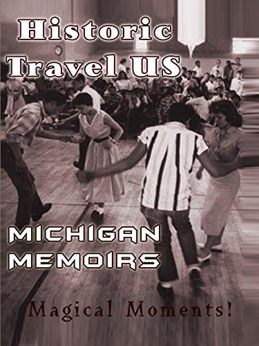 Historic Travel US - Michigan Memoirs
