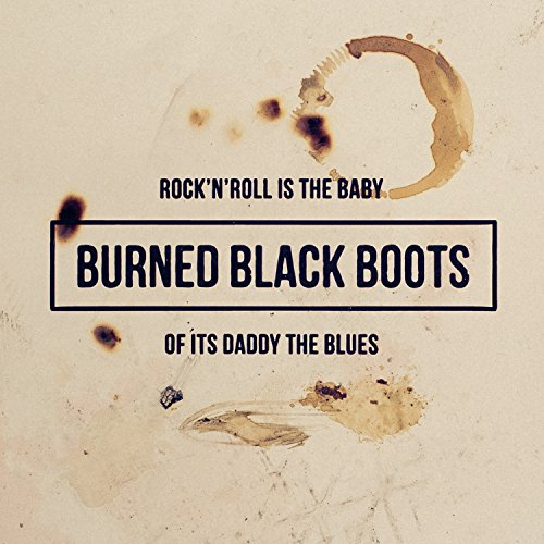 Rock 'n' Roll Is the Baby of It's Daddy the (Daddys Boots)