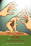 The Creation of Man, Gilbert H. Edwards, 1452033390