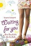 Waiting for you: Eine Geschichte über die Liebe