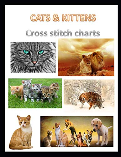 Cats & Kittens Cross Stitch Charts: Six cross stitch charts with easy to follow symbols and keys featuring both domestic and wild cats in a LARGE  8.5