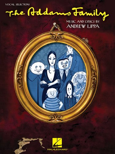 - The Addams Family: Vocal Selections (Vocal Line with Piano Accompaniment)