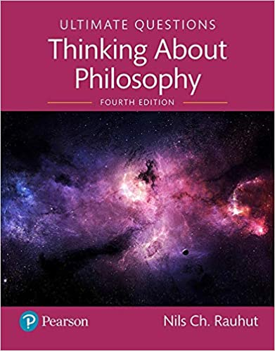 Ultimate Questions: Thinking about Philosophy, 4th Edition