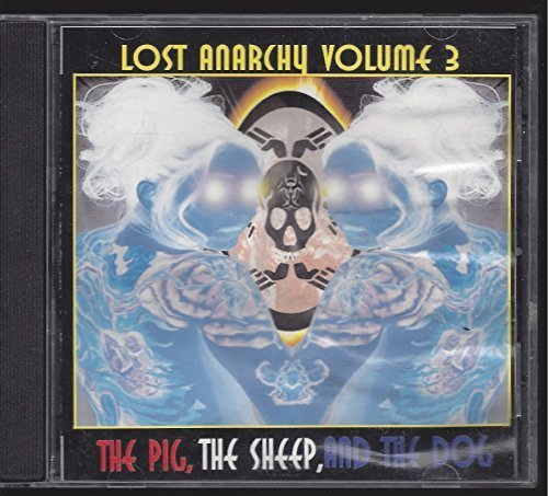 (Lost Anarchy, Vol. 3: The Pig, The Sheep and The Dog by Speaker Junkies, Texas Death Star, The Peppermint Creeps, Double Zero, Dirty Wat (2007-01-01))
