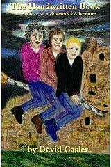 The Handwritten Book: A Three on a Broomstick Adventure (Volume 1)