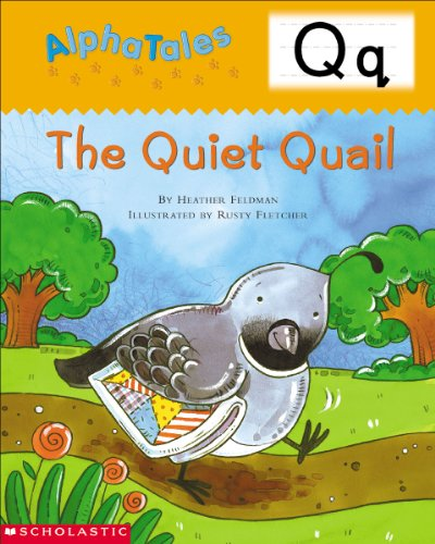 AlphaTales (Letter Q: The Quiet Quail): A Series of 26 Irresistible Animal Storybooks That Build Phonemic Awareness & Teach Each letter of the Alphabet (Word For Each Letter Of Your Name)