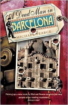 Book Dead Man in Barcelona by Michael Pearce (2009-12-01)