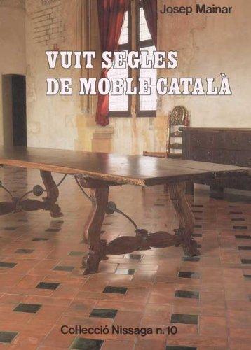 Descargar Libro Vuit Segles De Moble Català Josep Mainar