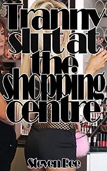 tranny slut shopping
